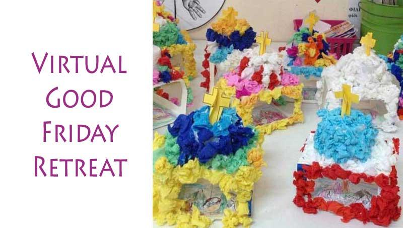 Virtual Good Friday Retreat